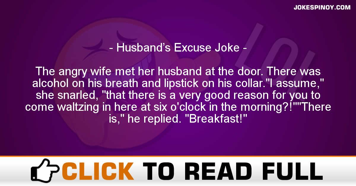 Husband's Excuse Joke
