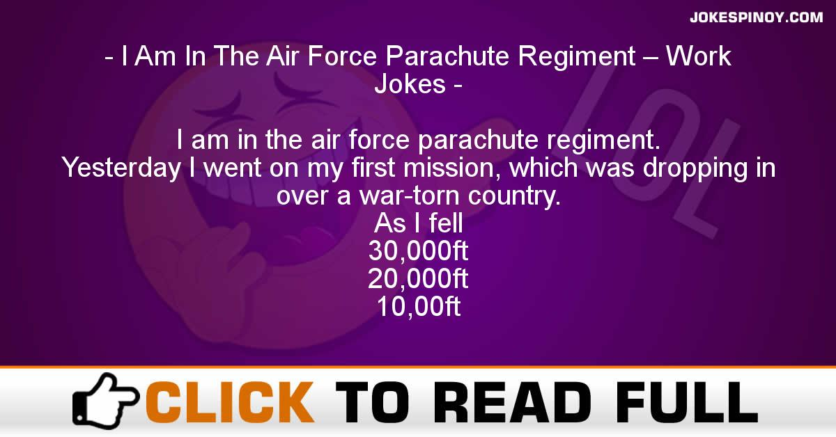 I Am In The Air Force Parachute Regiment – Work Jokes