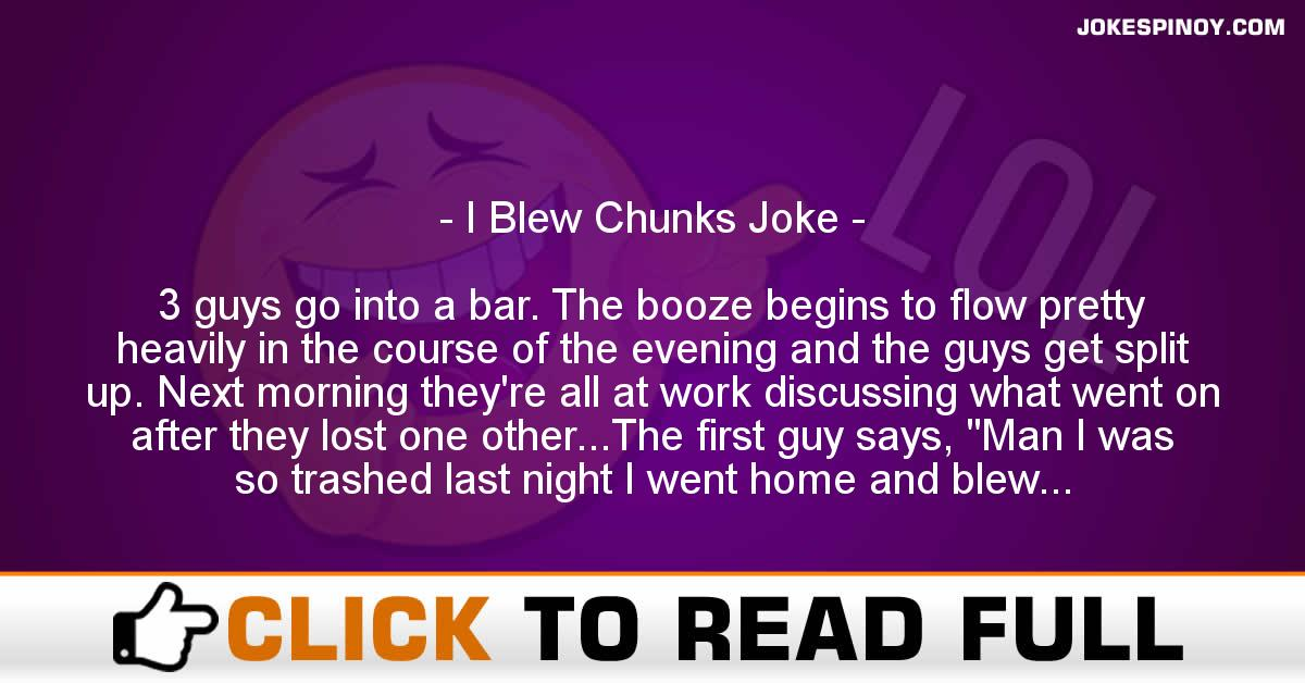 I Blew Chunks Joke