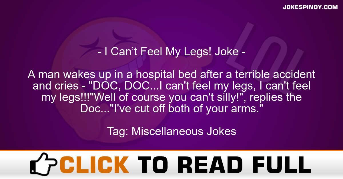 I Can't Feel My Legs! Joke