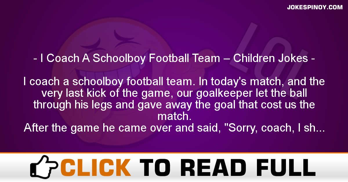 I Coach A Schoolboy Football Team – Children Jokes