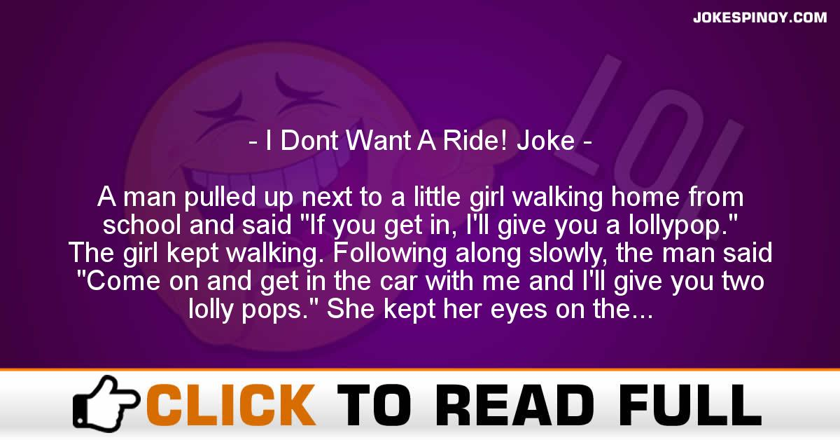 I Dont Want A Ride! Joke