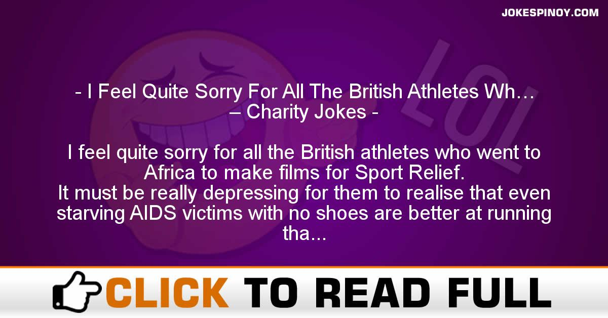 I Feel Quite Sorry For All The British Athletes Wh… – Charity Jokes
