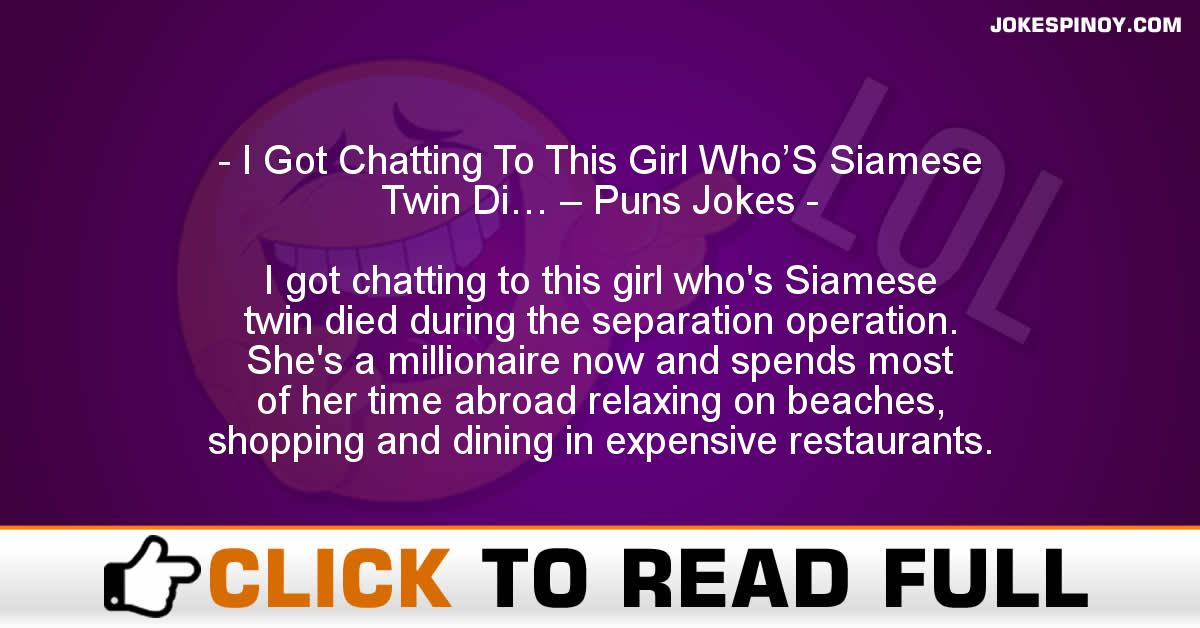 I Got Chatting To This Girl Who'S Siamese  Twin Di… – Puns Jokes