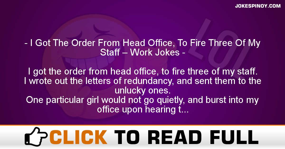 I Got The Order From Head Office, To Fire Three Of My Staff – Work Jokes