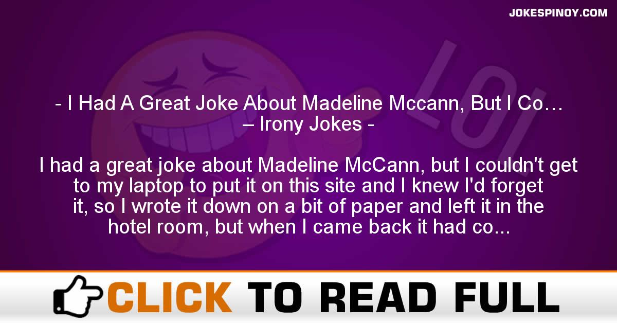 I Had A Great Joke About Madeline Mccann, But I Co… – Irony Jokes