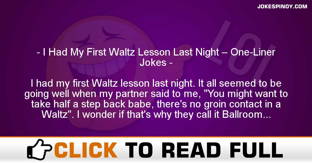 I Had My First Waltz Lesson Last Night – One-Liner Jokes