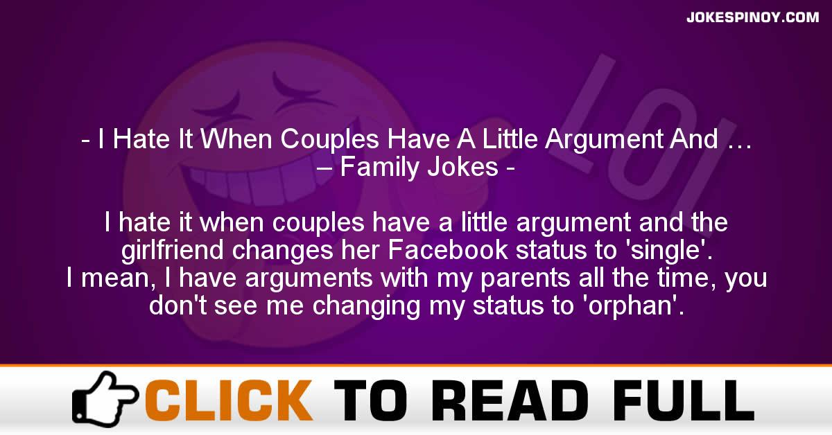 I Hate It When Couples Have A Little Argument And … – Family Jokes