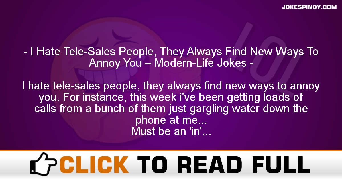 I Hate Tele-Sales People, They Always Find New Ways To Annoy You – Modern-Life Jokes