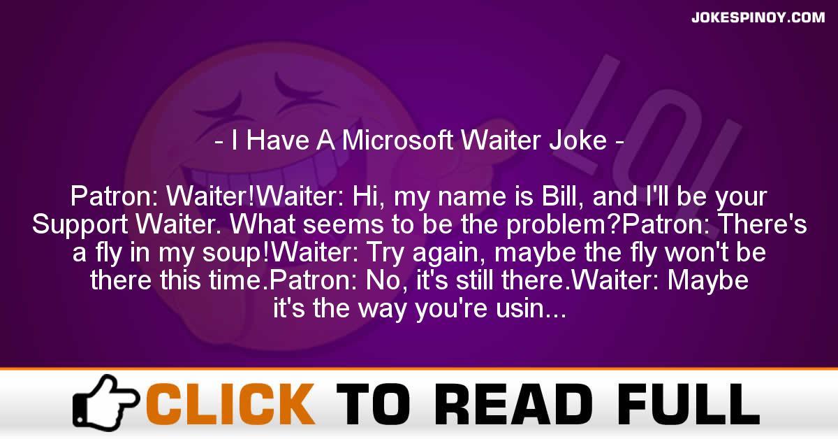 I Have A Microsoft Waiter Joke