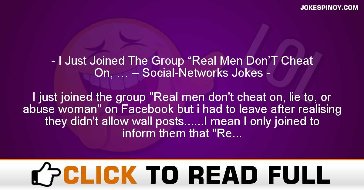 """I Just Joined The Group """"Real Men Don'T Cheat On, … – Social-Networks Jokes"""