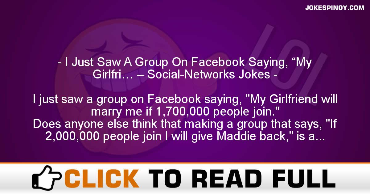 """I Just Saw A Group On Facebook Saying, """"My Girlfri… – Social-Networks Jokes"""