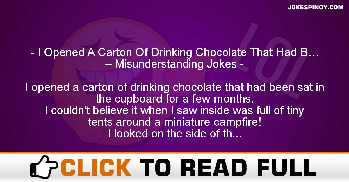 I Opened A Carton Of Drinking Chocolate That Had B… – Misunderstanding Jokes