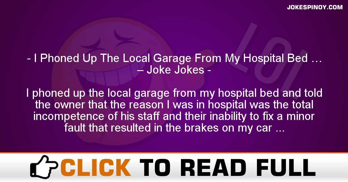 I Phoned Up The Local Garage From My Hospital Bed … – Joke Jokes