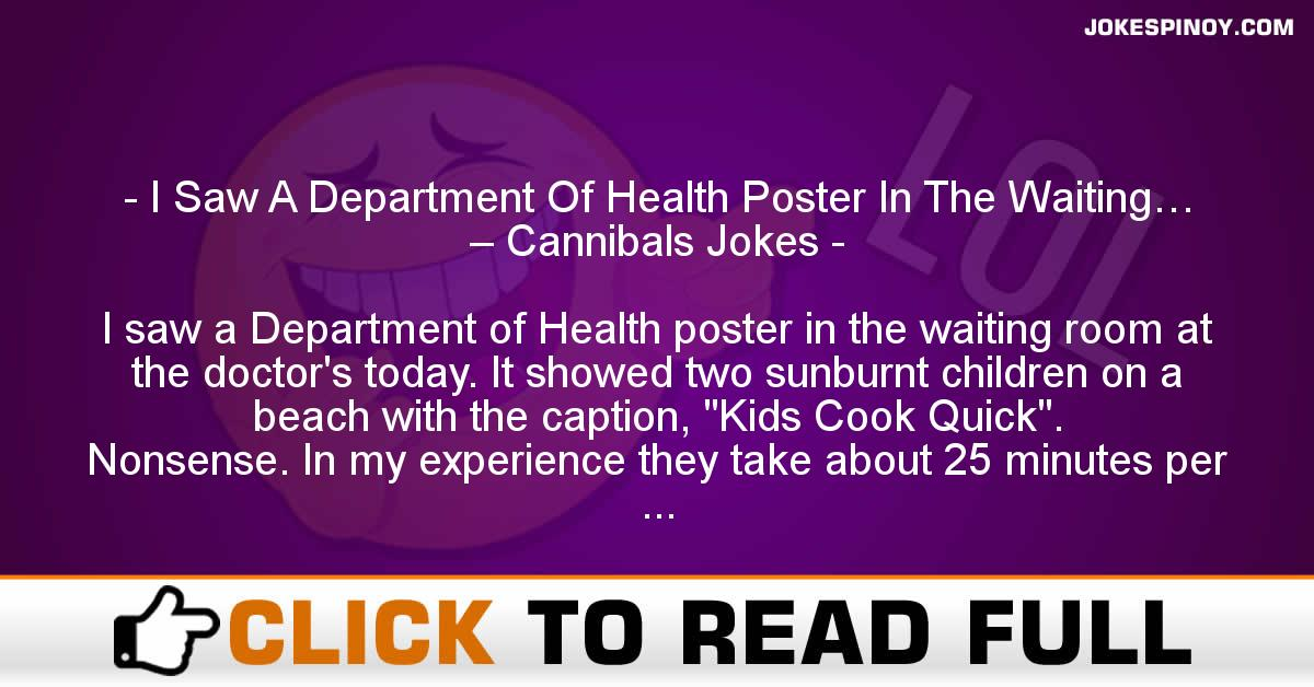 I Saw A Department Of Health Poster In The Waiting… – Cannibals Jokes