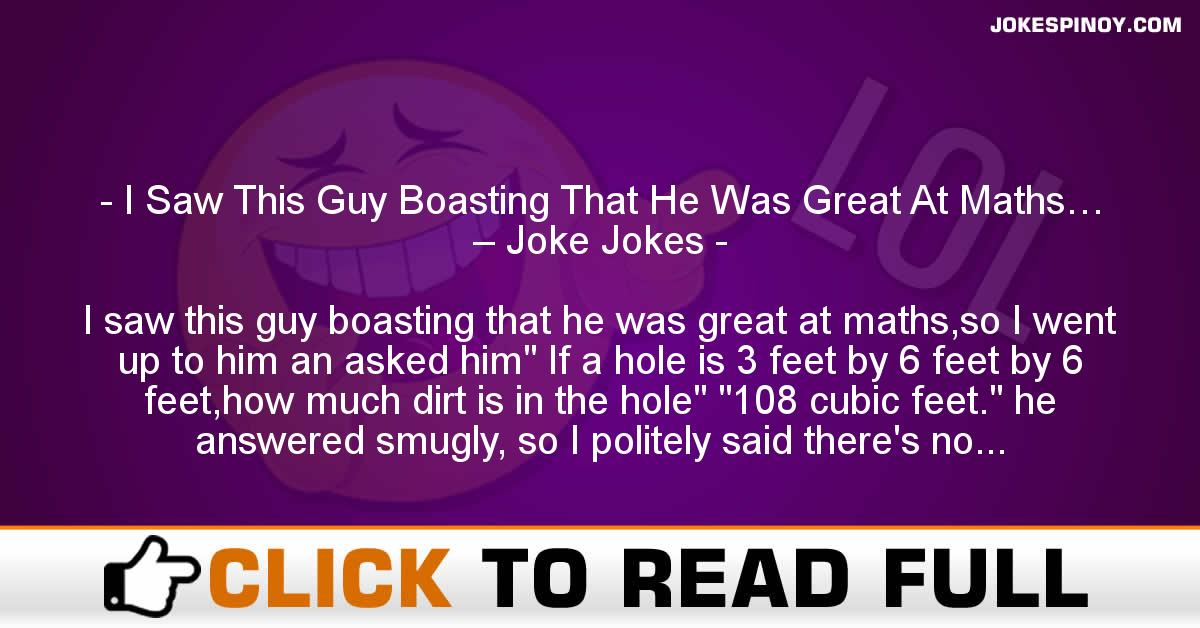 I Saw This Guy Boasting That He Was Great At Maths… – Joke Jokes
