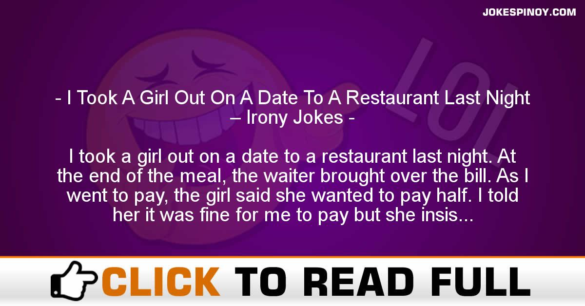I Took A Girl Out On A Date To A Restaurant Last Night – Irony Jokes