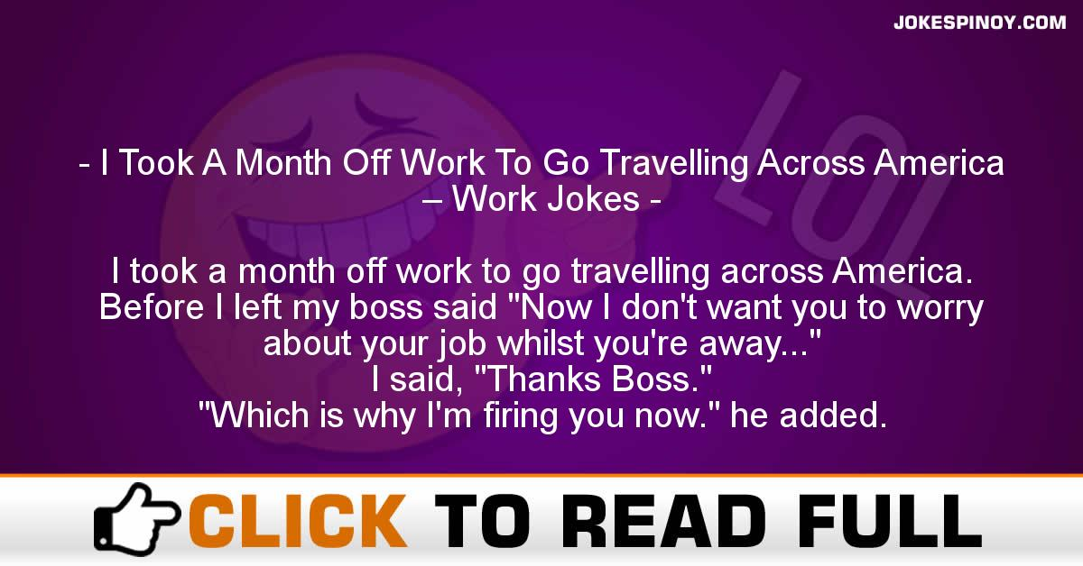 I Took A Month Off Work To Go Travelling Across America – Work Jokes