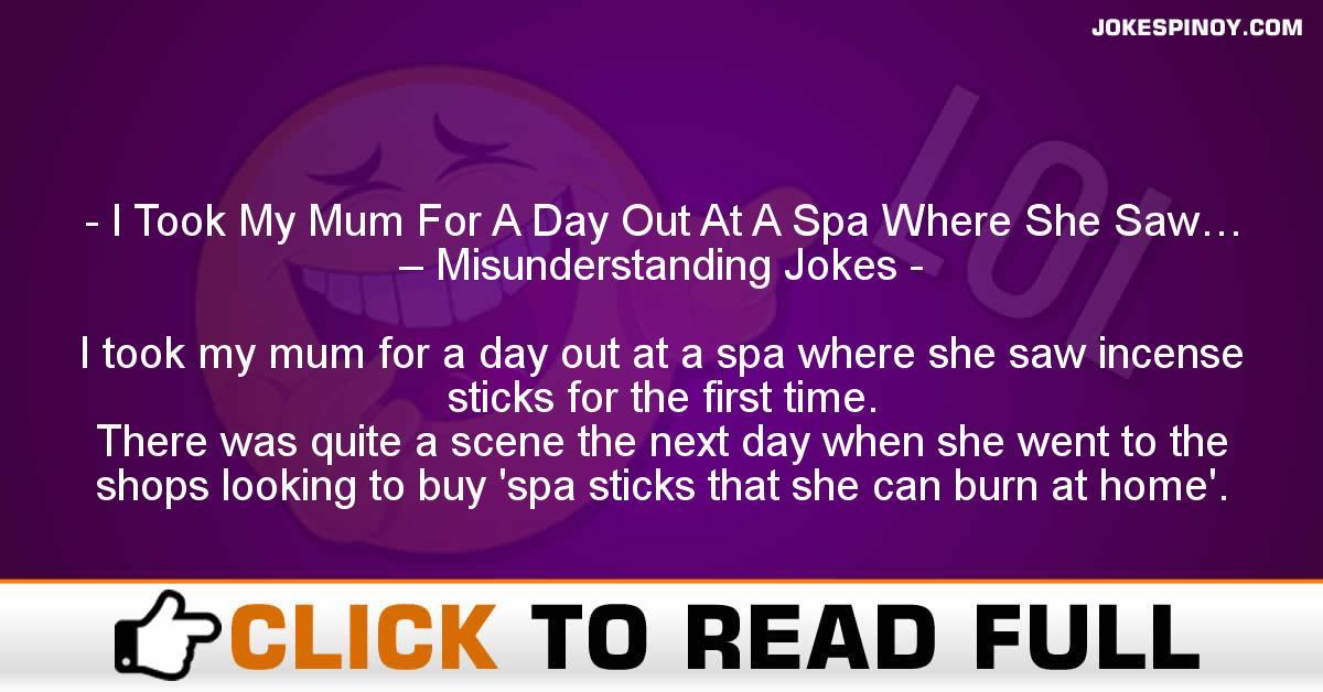 I Took My Mum For A Day Out At A Spa Where She Saw… – Misunderstanding Jokes