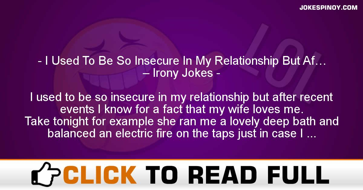 I Used To Be So Insecure In My Relationship But Af… – Irony Jokes