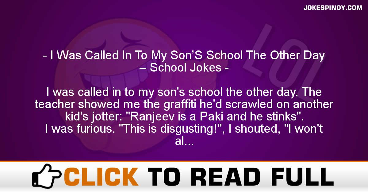 I Was Called In To My Son'S School The Other Day – School Jokes