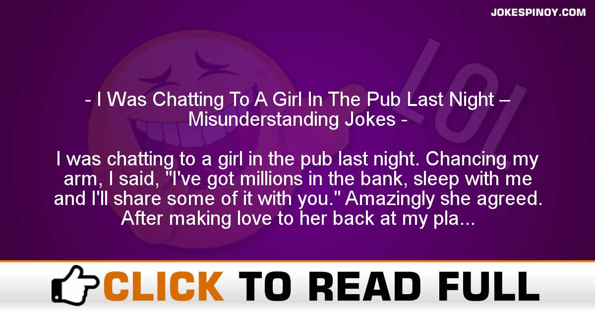I Was Chatting To A Girl In The Pub Last Night – Misunderstanding Jokes