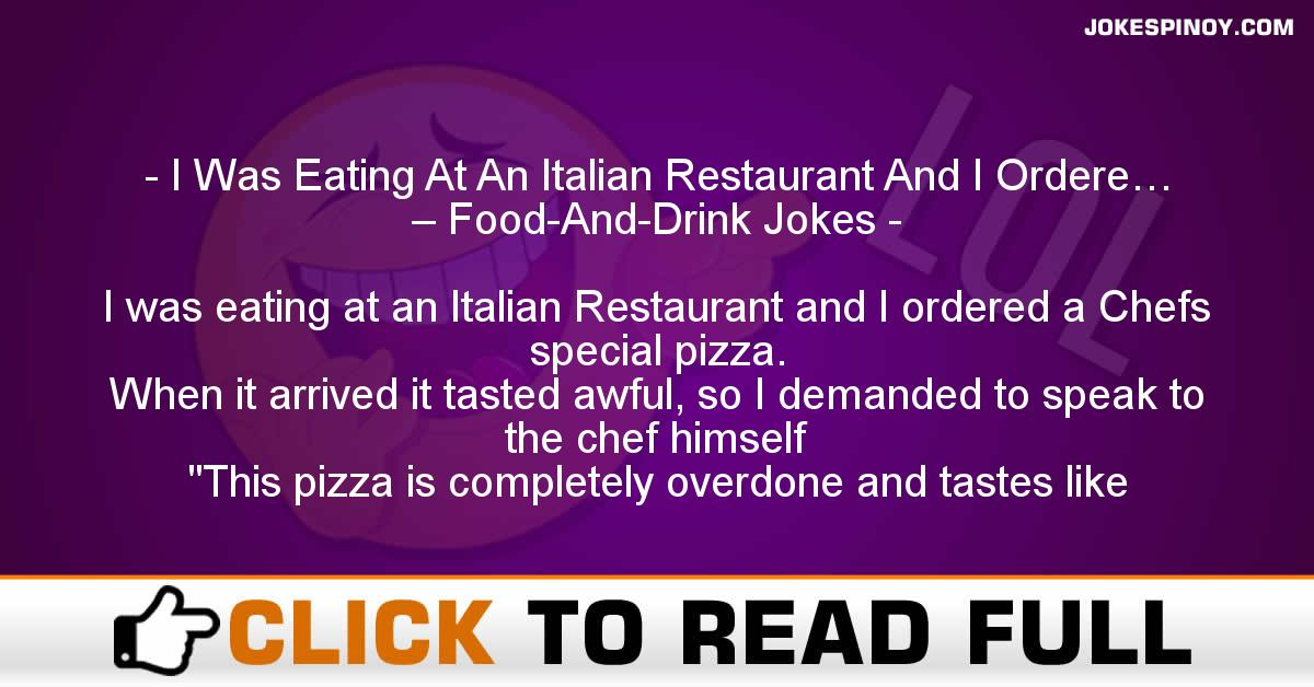 I Was Eating At An Italian Restaurant And I Ordere… – Food-And-Drink Jokes