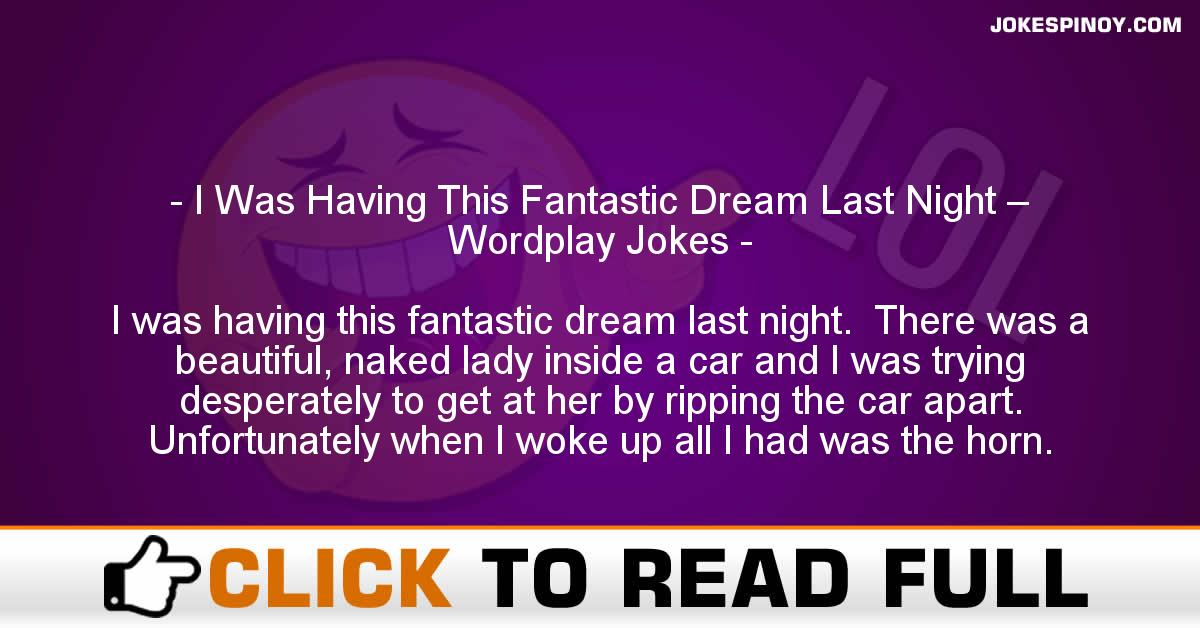 I Was Having This Fantastic Dream Last Night – Wordplay Jokes