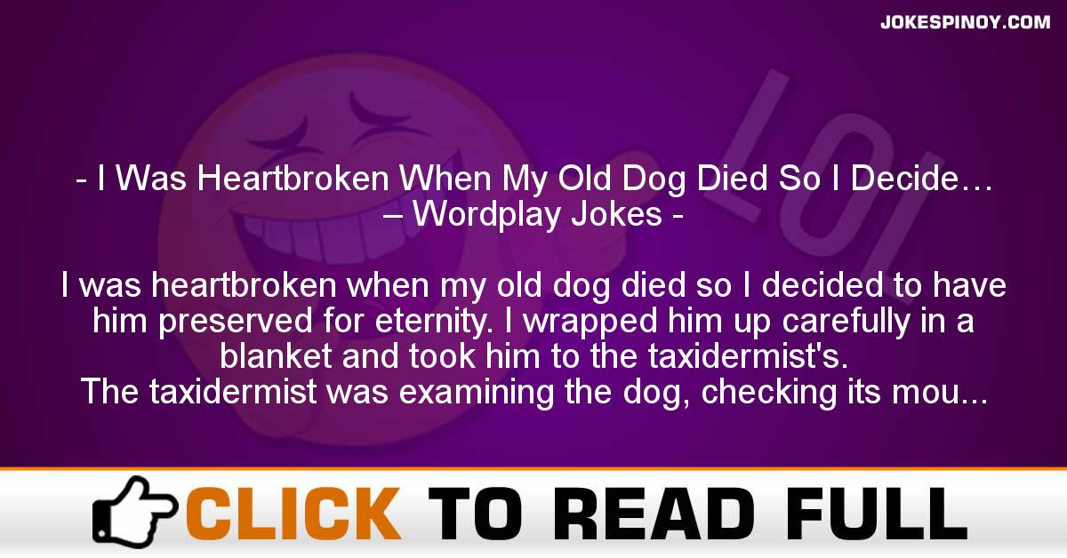 I Was Heartbroken When My Old Dog Died So I Decide… – Wordplay Jokes