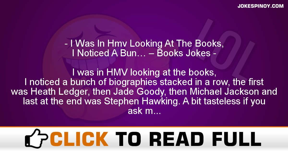 I Was In Hmv Looking At The Books, I Noticed A Bun… – Books Jokes