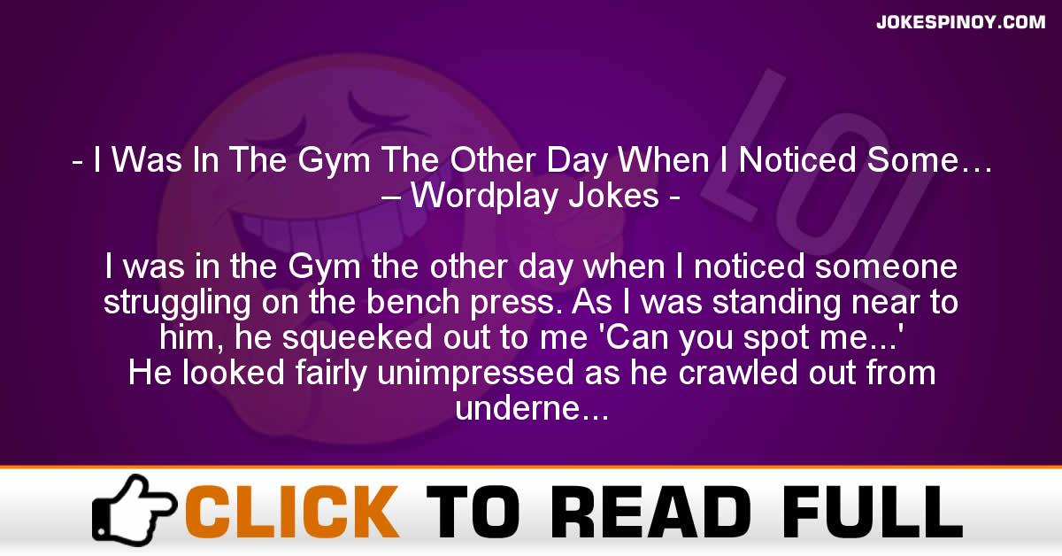 I Was In The Gym The Other Day When I Noticed Some… – Wordplay Jokes