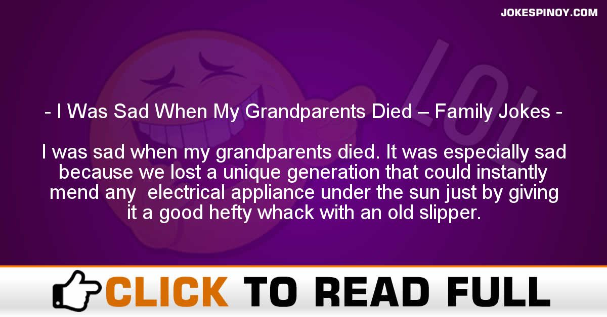 I Was Sad When My Grandparents Died – Family Jokes