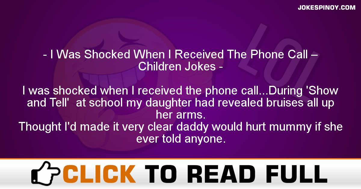 I Was Shocked When I Received The Phone Call – Children Jokes