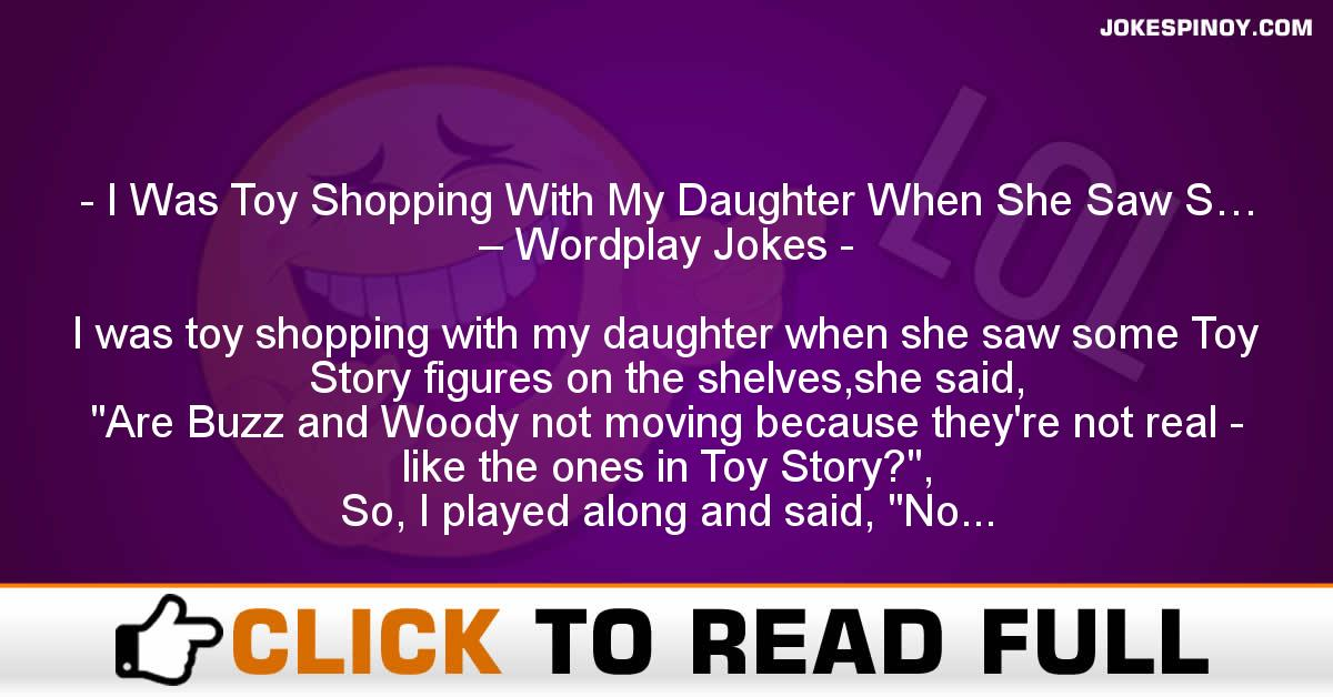 I Was Toy Shopping With My Daughter When She Saw S… – Wordplay Jokes