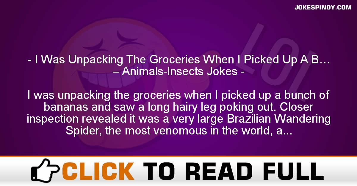 I Was Unpacking The Groceries When I Picked Up A B… – Animals-Insects Jokes
