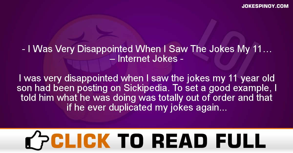 I Was Very Disappointed When I Saw The Jokes My 11… – Internet Jokes