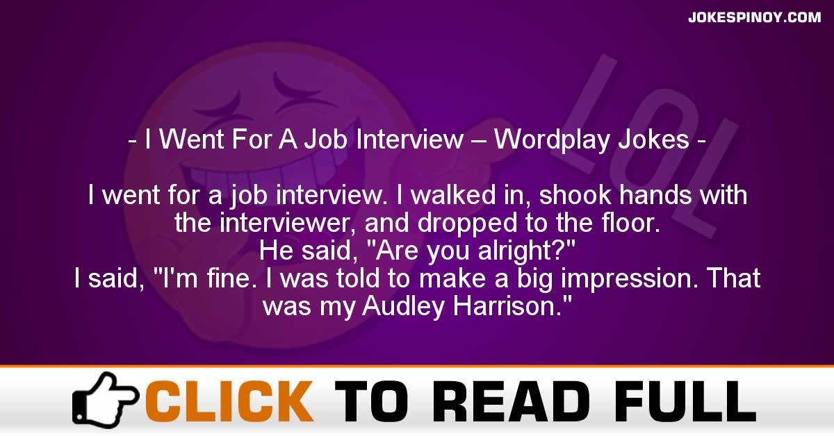 I Went For A Job Interview – Wordplay Jokes