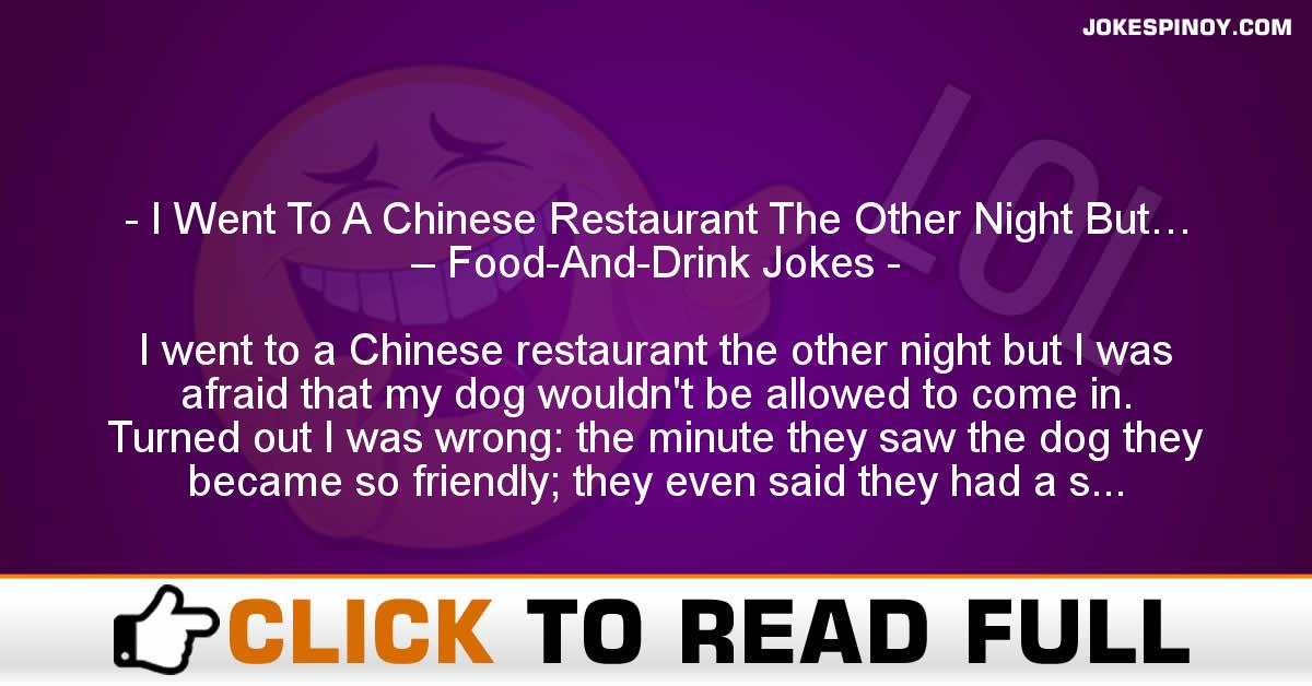 I Went To A Chinese Restaurant The Other Night But… – Food-And-Drink Jokes