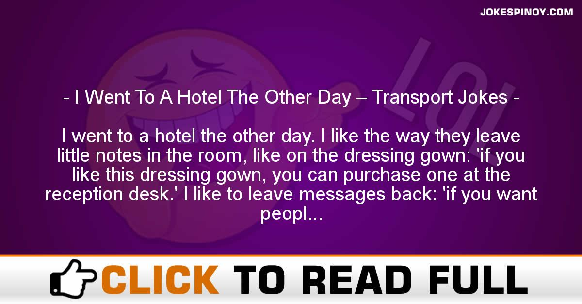 I Went To A Hotel The Other Day – Transport Jokes