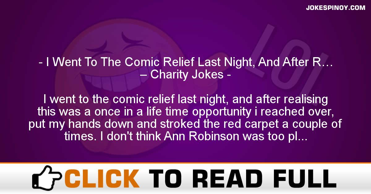 I Went To The Comic Relief Last Night, And After R… – Charity Jokes