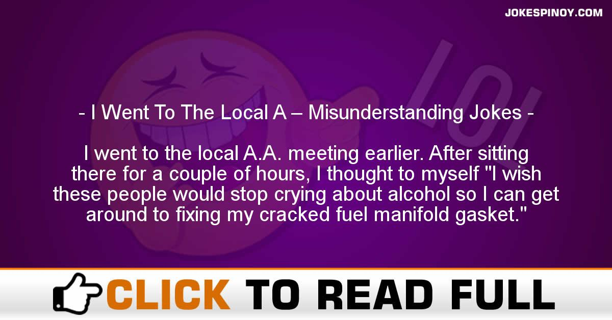 I Went To The Local A – Misunderstanding Jokes