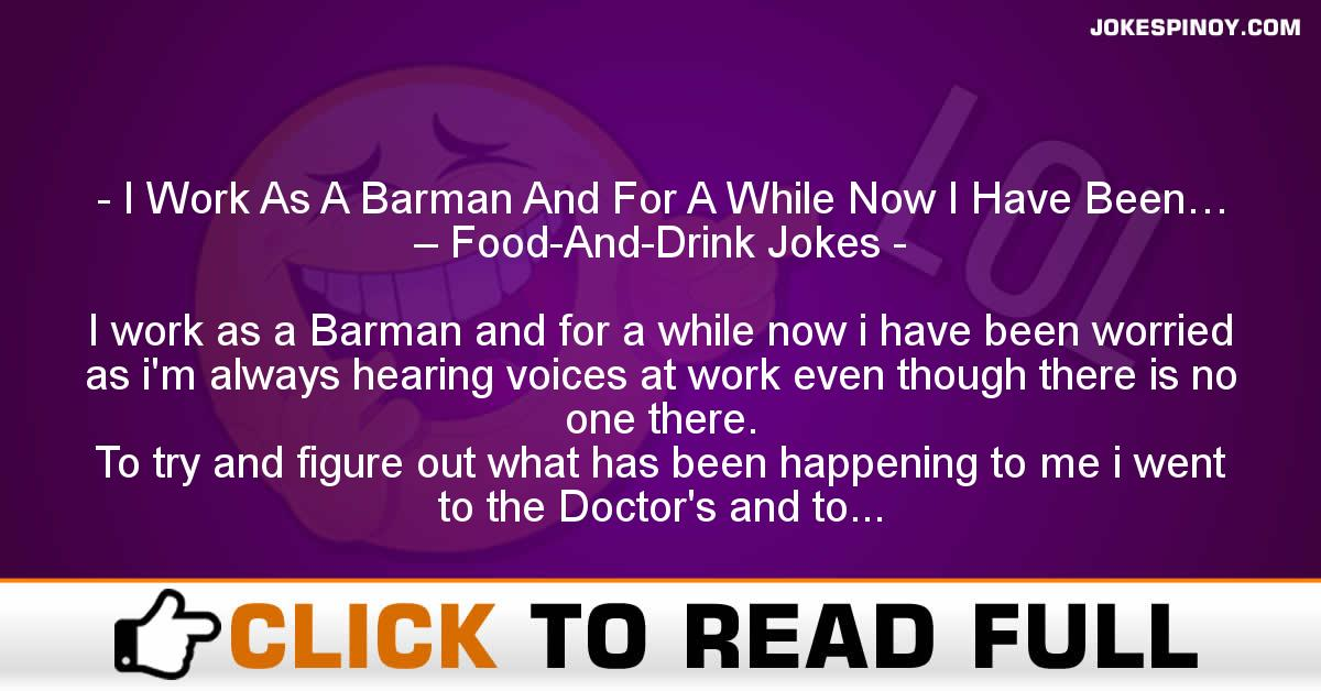 I Work As A Barman And For A While Now I Have Been… – Food-And-Drink Jokes