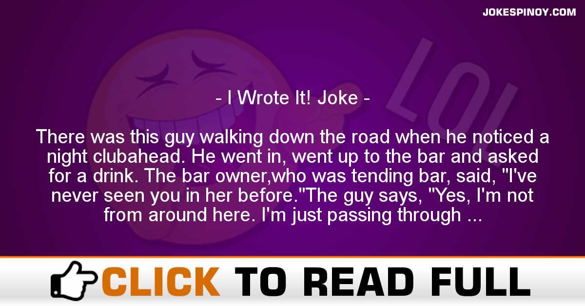 I Wrote It! Joke