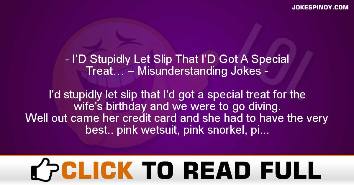 I'D Stupidly Let Slip That I'D Got A Special Treat… – Misunderstanding Jokes