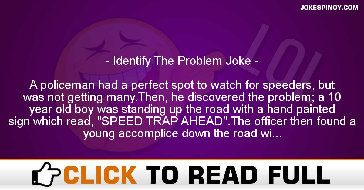 Identify The Problem Joke