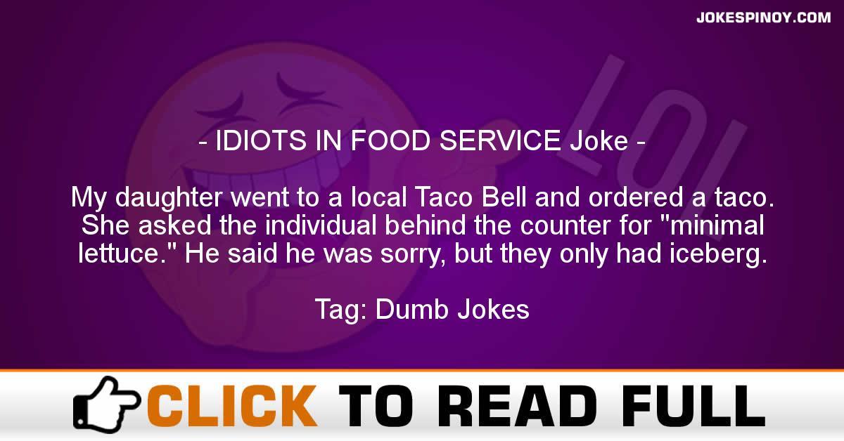 IDIOTS IN FOOD SERVICE Joke