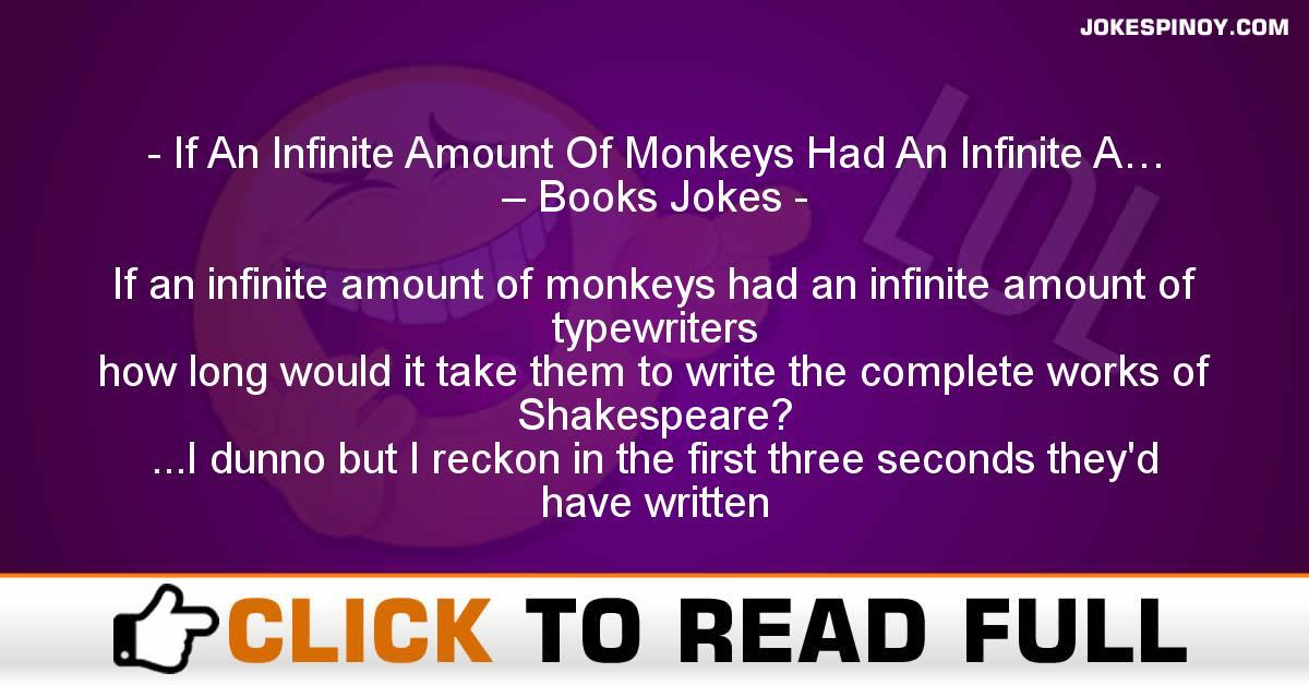 If An Infinite Amount Of Monkeys Had An Infinite A… – Books Jokes