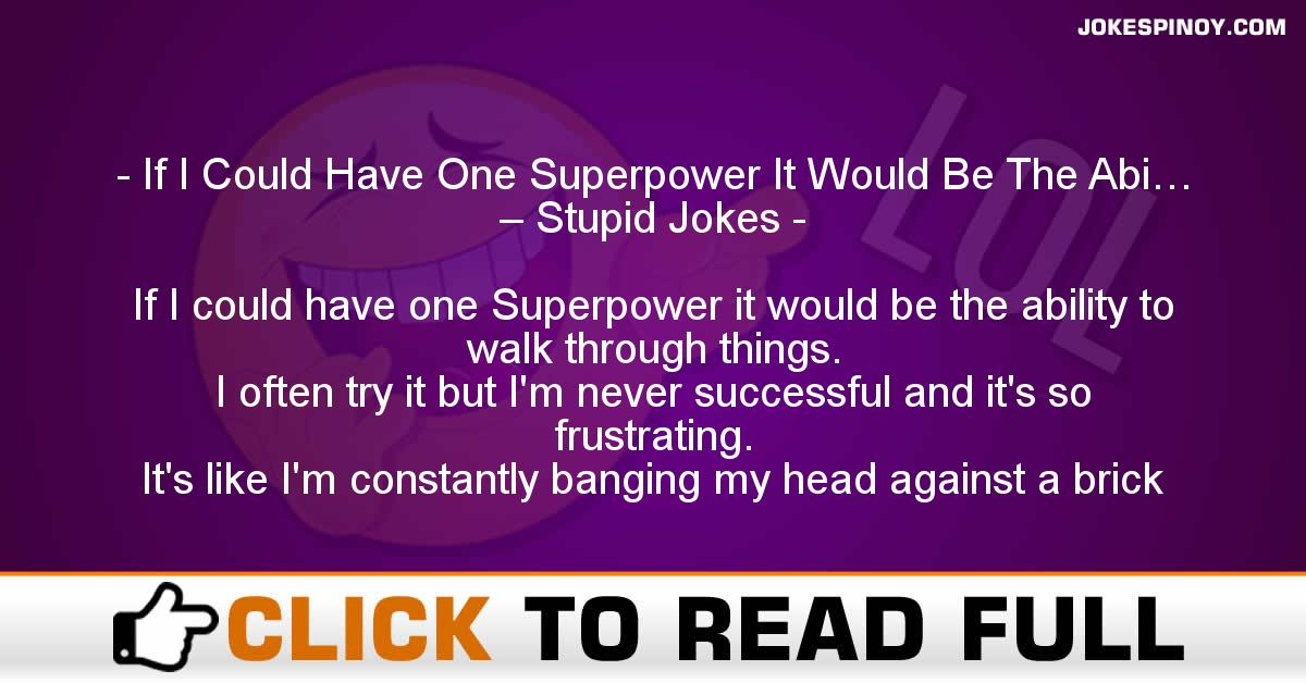 If I Could Have One Superpower It Would Be The Abi… – Stupid Jokes