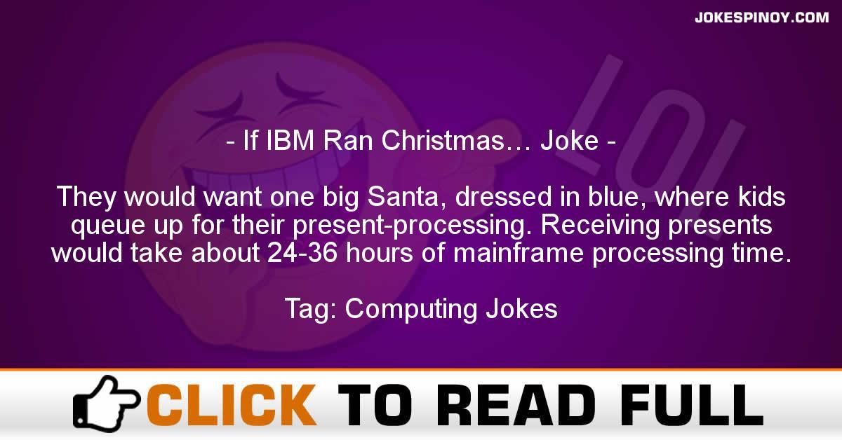If IBM Ran Christmas… Joke
