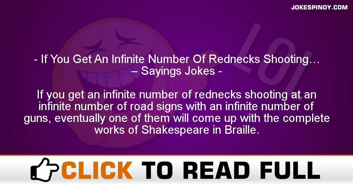 If You Get An Infinite Number Of Rednecks Shooting… – Sayings Jokes